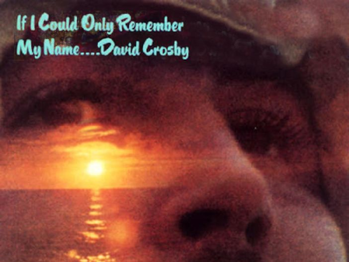 """""""If I could only remember my name…"""" e le molteplici vite di David Crosby"""