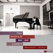 Benmont Tench - YOU SHOULD BE SO LUCKY