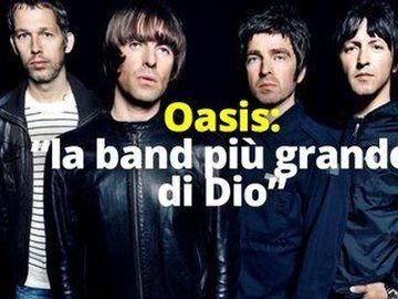 """Oasis - Oasis: """"la band più grande di Dio"""""""