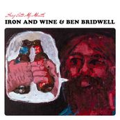 Iron and Wine - SING INTO MY MOUTH