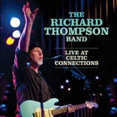 Richard Thompson - LIVE AT CELTIC CONNECTIONS
