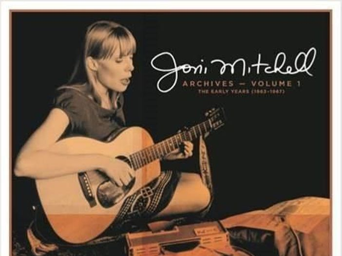"""Joni Mitchell: esce """"Archives Vol. 1: The Early Years (1963-1967)"""""""