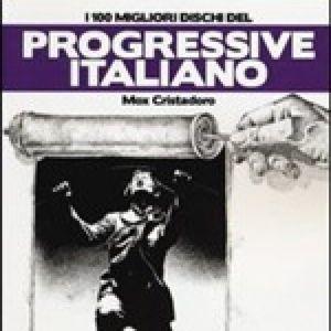 Mox Cristadoro/i 100 migliori dischi del progressive italiano
