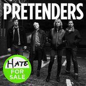 Pretenders - HATE FOR SALE
