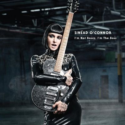 Sinead O'Connor - I'M NOT BOSSY, I'M THE BOSS