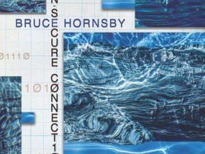"""Bruce Hornsby annuncia l'uscita di """"Non-Secure Connection"""""""