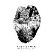 One Dimensional Man - A BETTER MAN