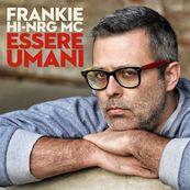 Frankie Hi Nrg Mc - ESSERE UMANI