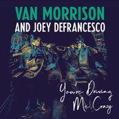 Van Morrison - YOU'RE DRIVING ME CRAZY