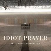 Nick Cave -  IDIOT PRAYER: NICK CAVE LIVE AT ALEXANDRA PALACE