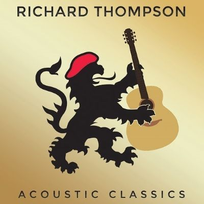 Richard Thompson/ACOUSTIC CLASSICS