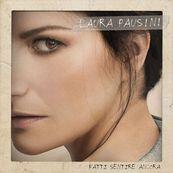 Laura Pausini - FATTI SENTIRE ANCORA
