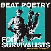 Peter Buck - BEAT POETRY FOR SURVIVALISTS
