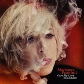 Marianne Faithfull - GIVE MY LOVE TO LONDON