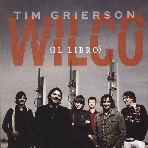 Tim Grierson/Wilco - Il libro
