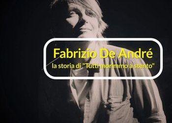 """Fabrizio De André, la storia di """"Tutti morimmo a stento"""""""