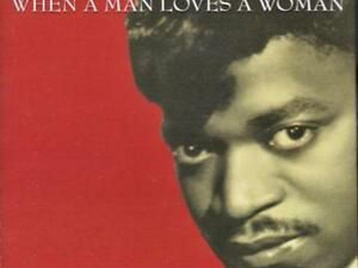 Percy Sledge, quando un uomo ama una donna