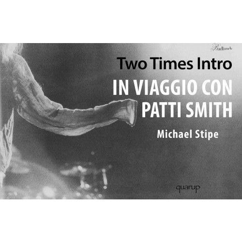 Michael Stipe/Two times intro - in viaggio con Patti Smith