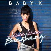 Baby K - KISS KISS BANG BANG