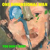 One Dimensional Man - YOU DON'T EXIST
