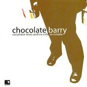 Chocolate Barry - CUCUMBER TREES AND ICE COLD LEMONADE