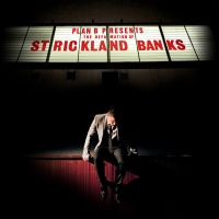Plan B-THE DEFAMATION OF STRICKLAND BANKS