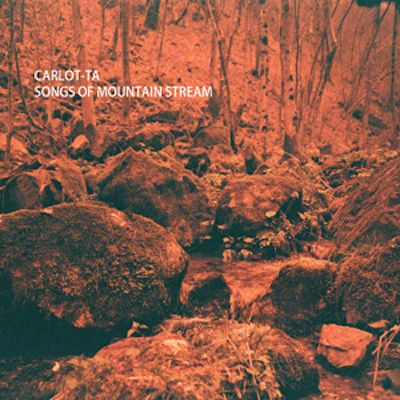 Carlot-ta - SONGS OF MOUNTAIN STREAM