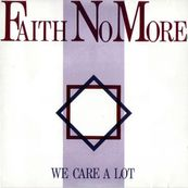 Faith No More - WE CARE A LOT (DELUXE BAND EDITION)