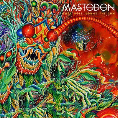 Mastodon/ONCE MORE 'ROUND THE SUN