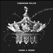 Virginiana Miller - VENGA IL REGNO
