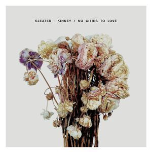 Go to the review of NO CITIES TO LOVE by Sleater-Kinney