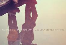 "Regali di Natale 2020: Richard & Linda Thompson, ""Hard luck stories (1972-1982)"""