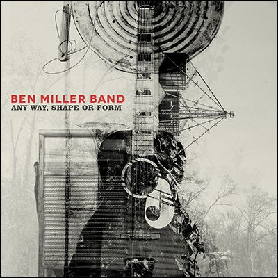 Ben Miller Band/ANY WAY, SHAPE OR FORM