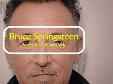 Bruce Springsteen - Bruce Springsteen racconta Asbury Park