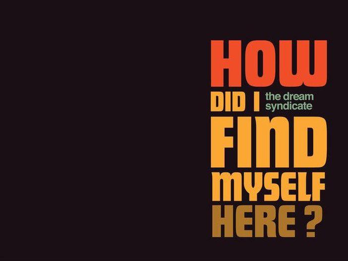 """Dream Syndicate - la recensione di """"HOW DID I FIND MYSELF HERE?"""""""