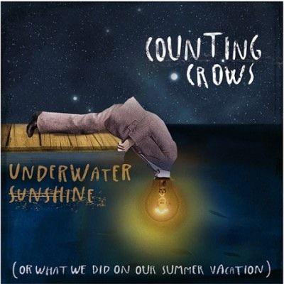 Counting Crows - UNDERWATER SUNSHINE (OR WHAT WE DID ON OUR SUMMER VACATIONS)