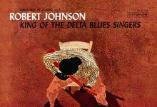 "Robert Johnson, la storia di ""King of The Delta Blues Singers"""