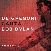 Francesco De Gregori - DE GREGORI CANTA BOB DYLAN – AMORE E FURTO