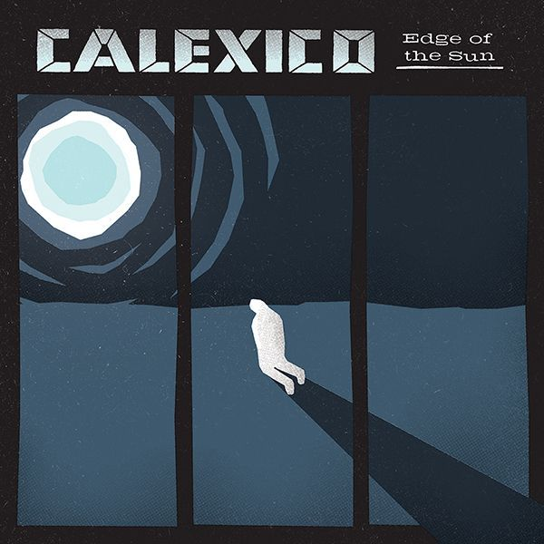Go to the review of EDGE OF THE SUN by Calexico