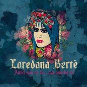 Loredana Berté - AMICI NON NE HO…MA AMICHE SI!