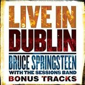 Bruce Springsteen - LIVE IN DUBLIN WITH THE SEEGER SESSIONS BAND - BONUS TRACKS