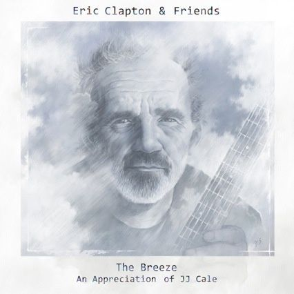 Eric Clapton/ THE BREEZE, AN APPRECIATION OF JJ CALE