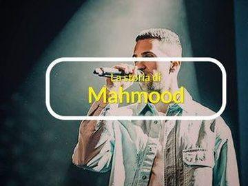 Mahmood - La Storia di Mahmood