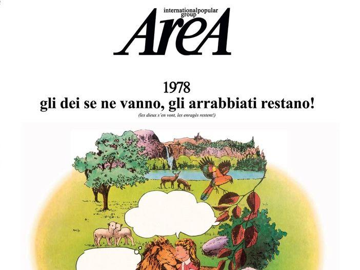 """La storia di """"1978 gli dei se ne vanno, gli arrabbiati restano!"""" degli Area"""