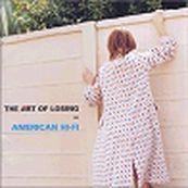 American Hi-Fi - THE ART OF LOOSING