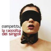 Campetty - LA RACCOLTA DEI SINGOLI