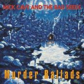 Nick Cave - MURDER BALLADS (2011 REMASTERED VERSION)