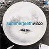 Wilco - SUMMER TEETH