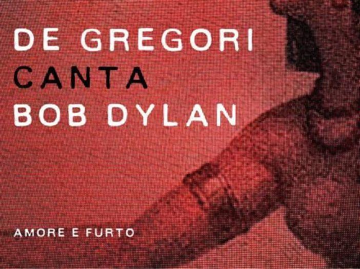 """La storia di """"De Gregori canta Bob Dylan"""""""
