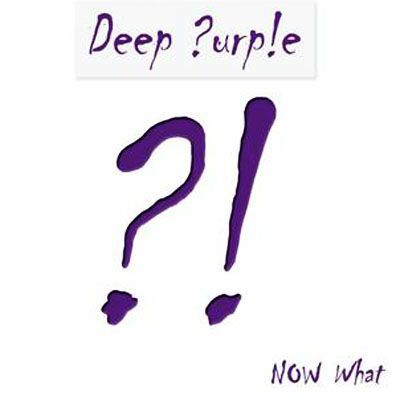 Deep Purple - Now what!?